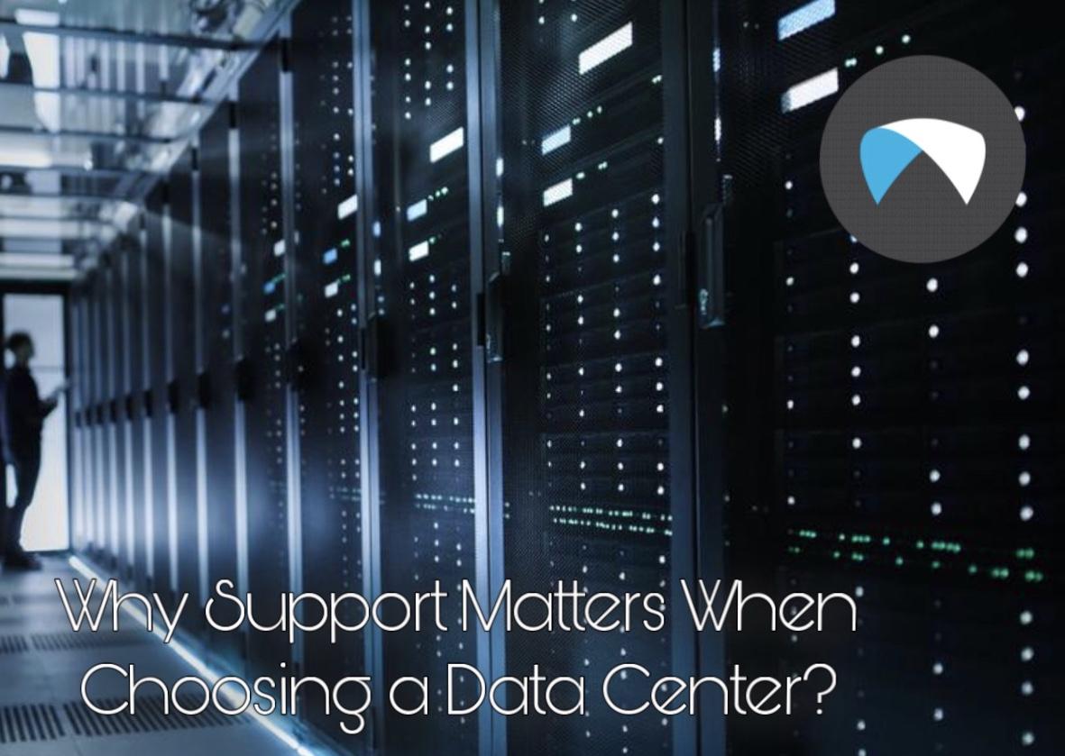 Why Support Matters When Choosing a Data Center?
